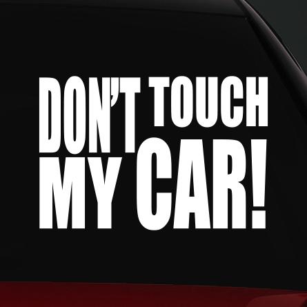 Vicces autó matrica dont touch my car